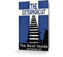 The Devil Inside. The Dalek Cut. Greeting Card