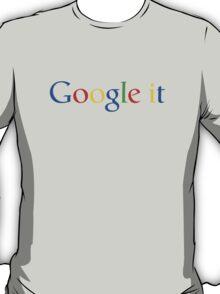 Google it T-Shirt