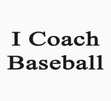 I Coach Baseball by supernova23