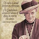 Downton Inspired - The Wit & Wisdom of Lady Violet Crawley on Death by traciv