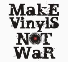 Make Vinyls Not War - Music and Peace DJ! T-Shirt Design by Denis Marsili