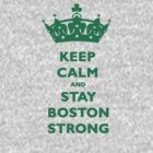 Keep Calm and Stay Boston Strong T-Shirt #2 by TheSmile