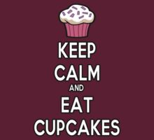 Keep Calm And Eat Cupcakes by HelloSteffy