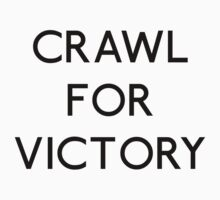 Crawl For Victory by babydollchic