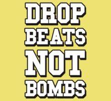 Drop Beats Not Bombs - Anti War DJ Kids Clothes