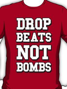 Drop Beats Not Bombs - Anti War DJ T-Shirt