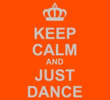 Keep Calm And Just Dance Kids Clothes