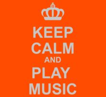 Keep Calm And Play Music by HOTDJGEAR