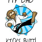 Martial Arts Fathers Day Card By Dad Kicks Butt by Moonlake