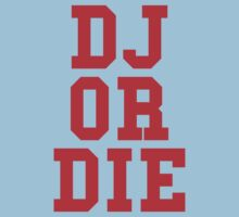 DJ Or Die by HOTDJGEAR