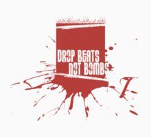 Drop Beats Not Bombs Graffiti by HOTDJGEAR