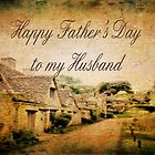Happy Father&#x27;s Day to My Husband by Vickie Emms