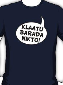 Say: Klaatu Barada Nikto! T-Shirt