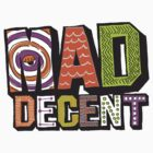 Mad Decent by phatshirts