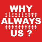 Why Always Us? by Matt Burgess