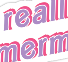 Really a Mermaid Sticker