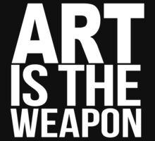 Art Is The Weapon by DangerLine