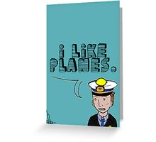 I like planes Greeting Card