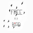 free as a bird by artingz