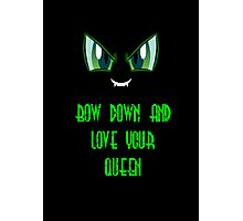 "Queen Chrysalis"" Bow Down And Love Your Queen"" Photographic Print"