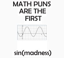 Math Puns Are The First sin(madness) by montyjay21