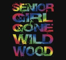 SENIOR GIRL GONE WILD WOOD by mcdba