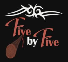 Five by Five by TEWdream