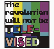 the revolution will not be televised  by thatcooldude