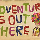 Adventure Is Out There - Print by almostfearless