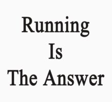 Running Is The Answer by supernova23