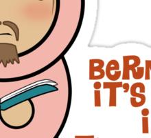 Bernard it's hot in the worm Sticker