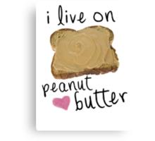 i live on peanut butter <3 Canvas Print