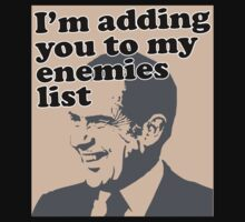 I'm adding you to my enemies list T-Shirt
