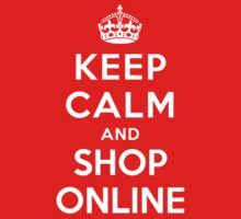 Keep Calm and Shop Online by Yiannis  Telemachou