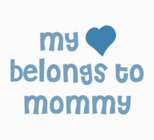 My Heart Belongs To Mommy by BrightDesign
