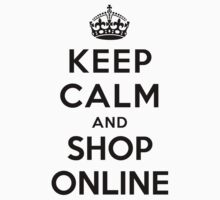 Keep Calm and Shop Online (white) by Yiannis  Telemachou