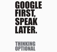 Google first, speak later. by cavedon