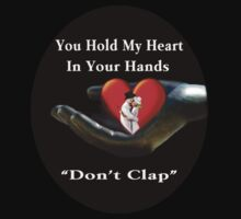 ¸¸.♥➷♥•*¨U HOLD MY HEART IN YOUR HAND TEE SHIRT¸¸.♥➷♥•*¨ by ╰⊰✿ℒᵒᶹᵉ Bonita✿⊱╮ Lalonde✿⊱╮