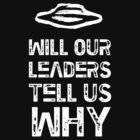 Will Our Leaders Tell Us Why? (Muse - Exo-Politics) by jezkemp