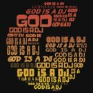 God is a DJ - Music Disc Jockey by HOTDJGEAR