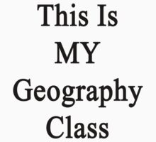 This Is MY Geography Class by supernova23