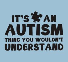 It's An Autism Thing by BrightDesign