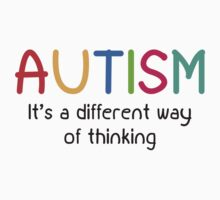 Autism It's A Different Way Of Thinking by BrightDesign