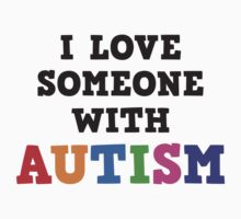 I Love Someone With Autism by BrightDesign