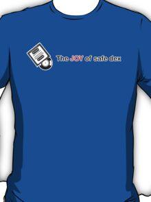 The Joy Of Safe Dex T-Shirt