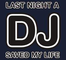 Last Night A DJ Saved My Life Kids Clothes