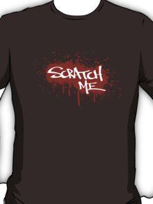 Scratch Me T-Shirt