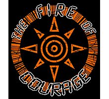 The Fire Of Courage Photographic Print