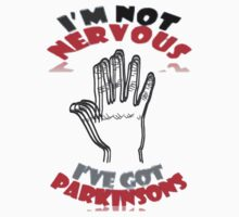 I'm not nervous, I've got Parkinson's by klimse