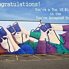 You&#x27;re Accepted-Top 10 Banner by Ethna Gillespie